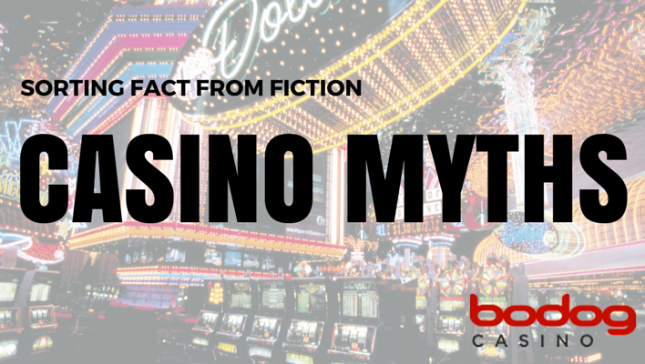 Popular Casino Myths - Bodog Casino Blog